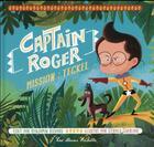 Couverture du livre « Captain Roger ; opération jungle » de Benjamin Richard et Gerard Guerlais aux éditions Hachette Enfants