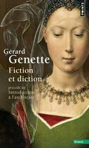 Couverture du livre « Fiction et diction. precede de introduction a l'architexte » de Gerard Genette aux éditions Points