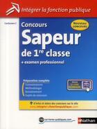 Couverture du livre « Concours sapeur de 1re classe ; examen professionnel ; catégorie C (édition 2013) » de Anne Morel aux éditions Nathan