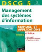 Couverture du livre « DSCG 5 ; management des systèmes d'information ; manuel et applications (4e édition) » de Patrick Gillet et Michelle Gillet aux éditions Dunod