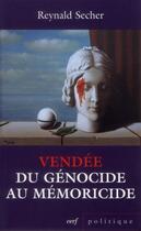 Couverture du livre « Vendee : du genocide au memoricide » de Secher R aux éditions Cerf