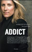 Couverture du livre « Addict » de Marie De Noailles et Emilie Lanez aux éditions Grasset Et Fasquelle