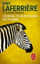 Couverture du livre « Journal d'un écrivain en pyjama » de Dany Laferriere aux éditions Lgf