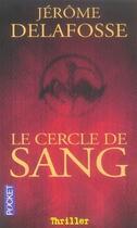 Couverture du livre « Le cercle de sang » de Jerome Delafosse aux éditions Pocket