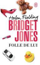 Couverture du livre « Bridget Jones t.3 ; folle de lui » de Helen Fielding aux éditions J'ai Lu