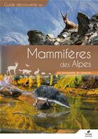 Couverture du livre « Guide de découverte des mammifères des Alpes ; les reconnaître, les observer » de Laura Canalis aux éditions Biotope
