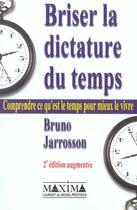 Couverture du livre « Briser la dictature du temps (2e édition) » de Bruno Jarrosson aux éditions Maxima Laurent Du Mesnil