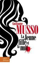 Couverture du livre « La jeune fille et la nuit » de Guillaume Musso aux éditions Libra Diffusio
