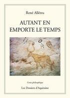 Couverture du livre « Autant en emporte le temps » de Rene Alletru aux éditions Dossiers D'aquitaine