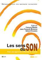Couverture du livre « Les sens du son » de Jean-Francois Bordron et Francois Bobrie et Gerard Chandes aux éditions Solilang