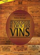 Couverture du livre « Oenologie et crus des vins » de Kilien Stengel aux éditions Delagrave