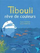 Couverture du livre « Tibouli rêve de couleurs » de Myriam Ouyessad et Arnaud Nebbache aux éditions Circonflexe