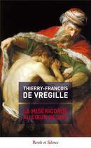 Couverture du livre « La miséricorde au coeur de Dieu » de Thierry-Francois De Vregille aux éditions Parole Et Silence
