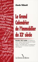 Couverture du livre « Le grand calendrier de l'immobilier du XX siècle » de Claude Thibault aux éditions Mecene