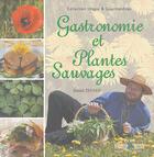 Couverture du livre « Gastronomie Et Plantes Sauvages T1 » de Daniel Zenner aux éditions Id