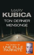 Couverture du livre « Ton dernier mensonge » de Mary Kubica aux éditions Harpercollins