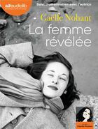 Couverture du livre « La femme revelee - livre audio 1 cd mp3 - suivi d'un entretien avec l'autrice » de Gaelle Nohant aux éditions Audiolib