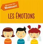 Couverture du livre « Mon premier livre Montessori ; les émotions (tp) » de Agnese Baruzzi et Chiara Piroddi aux éditions Hachette Enfants