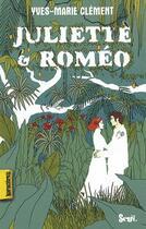 Couverture du livre « Juliette & Roméo » de Yves-Marie Clement aux éditions Seuil Jeunesse