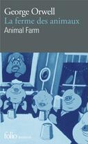 Couverture du livre « La ferme des animaux ; animal farm » de George Orwell aux éditions Gallimard
