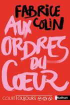 Couverture du livre « Aux ordres du coeur » de Fabrice Colin aux éditions Nathan