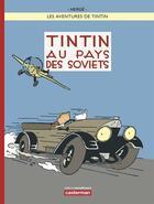 Couverture du livre « Les Aventures De Tintin T.1 ; Tintin Au Pays Des Soviets » de Herge aux éditions Casterman