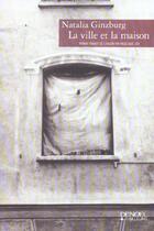 Couverture du livre « La ville et la maison » de Natalia Ginzburg aux éditions Denoel