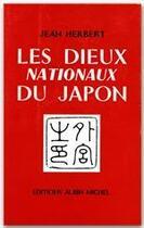 Couverture du livre « Les dieux nationaux du Japon » de Jean Herbert aux éditions Albin Michel