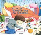 Couverture du livre « Si tu ne ranges pas ta chambre » de Ingrid Chabbert et Severine Duchesne aux éditions Frimousse