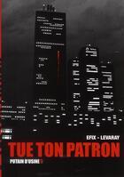 Couverture du livre « Putain d'usine t.3 ; tue ton patron » de Efix et Jean-Pierre Levaray aux éditions Fetjaine