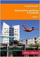 Couverture du livre « Rencontres sportives à Lormont t.2 » de Renaud Borderie aux éditions Confluences