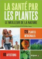 Couverture du livre « La santé par les plantes (6e édition) » de Max Tetau et Daniel Scimeca aux éditions Alpen