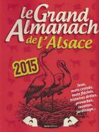Couverture du livre « Le Grand Almanach De L'Alsace 2015 » de Collectif aux éditions Geste