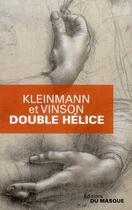 Couverture du livre « Double hélice » de Sigolene Vinson et Philippe Kleinmann aux éditions Editions Du Masque