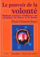 Couverture du livre « Le pouvoir de la volonté » de Paul-Clement Jagot aux éditions Dangles