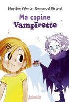 Couverture du livre « Ma copine Vampirette » de Emmanuel Ristord et Segolene Valente aux éditions Bayard Jeunesse