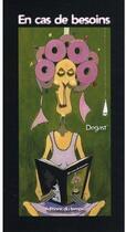 Couverture du livre « En cas de besoins » de Degast aux éditions Editions Du Temps