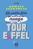 Couverture du livre « La petite fille qui avait avalé un nuage grand comme la tour Eiffel » de Romain Puertolas aux éditions Editions De La Loupe