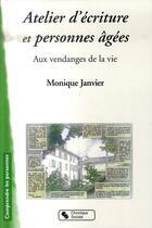 Couverture du livre « Atelier d'écriture et personnes agées » de Monique Janvier aux éditions Chronique Sociale