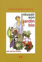 Couverture du livre « Réussir son jardin bio » de Daniel Caniou aux éditions Utovie