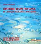 Couverture du livre « Entre Bourgogne Et Franche Comte , Histoire D'Un Paysage » de Collectif aux éditions Errance