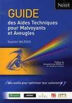Couverture du livre « Guide des aides techniques pour malvoyants et aveugles » de Quentin Valesca aux éditions Liaisons