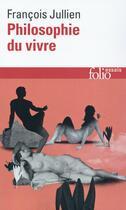 Couverture du livre « Philosophie du vivre » de Francois Jullien aux éditions Gallimard
