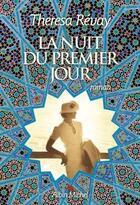 Couverture du livre « La nuit du premier jour » de Theresa Revay aux éditions Albin Michel