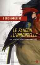 Couverture du livre « Le faucon et l'hirondelle ; une aventure de Nicolas Fandorine » de Boris Akounine aux éditions Presses De La Cite