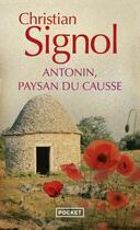 Couverture du livre « Antonin, paysan du Causse, 1897-1974 » de Christian Signol aux éditions Pocket