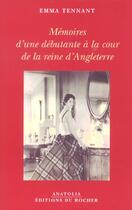 Couverture du livre « Memoires d'une debutante a la cour de la reine d'angleterre » de Emma Tennant aux éditions Rocher