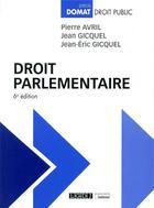 Couverture du livre « Droit parlementaire (6e édition) » de Jean-Eric Gicquel et Pierre Avril et Jean Gicquel aux éditions Lgdj