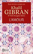 Couverture du livre « L'amour » de Khalil Gibran aux éditions J'ai Lu