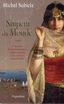 Couverture du livre « Stupeur du monde » de Michel Subiela aux éditions Pygmalion